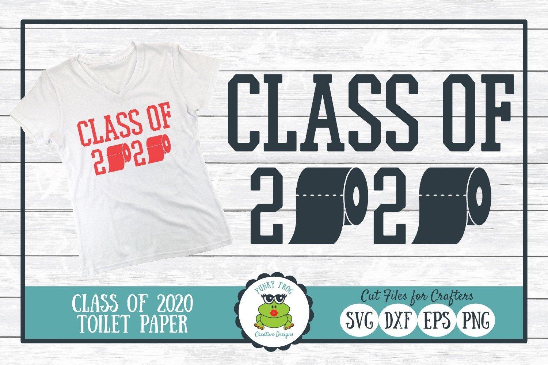 Class Of 2020 Toilet Paper Svg Cut File For Graduates 575222 Cut Files Design Bundles