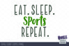 Eat. Sleep. Sports repeat | SVG DXF EPS PNG example image 2