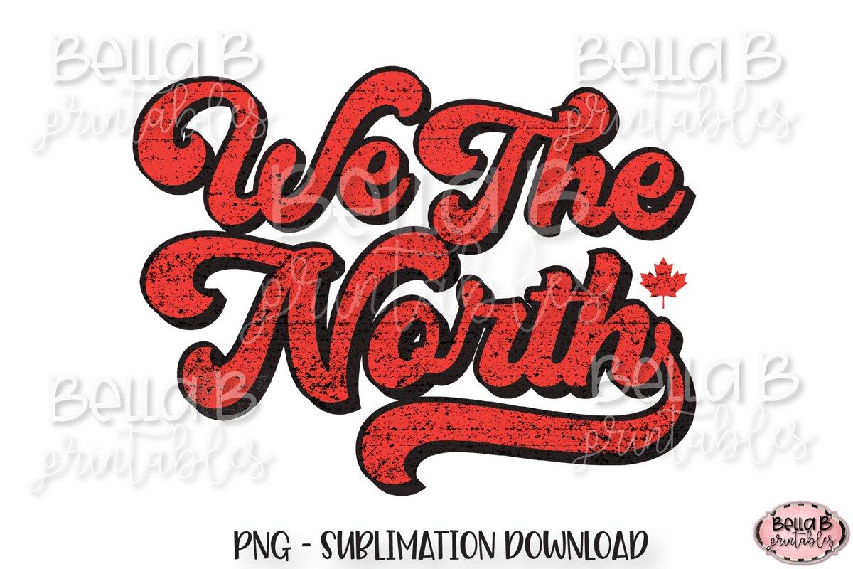 We The North, Retro Canada Sublimation Design, Vintage example image 1