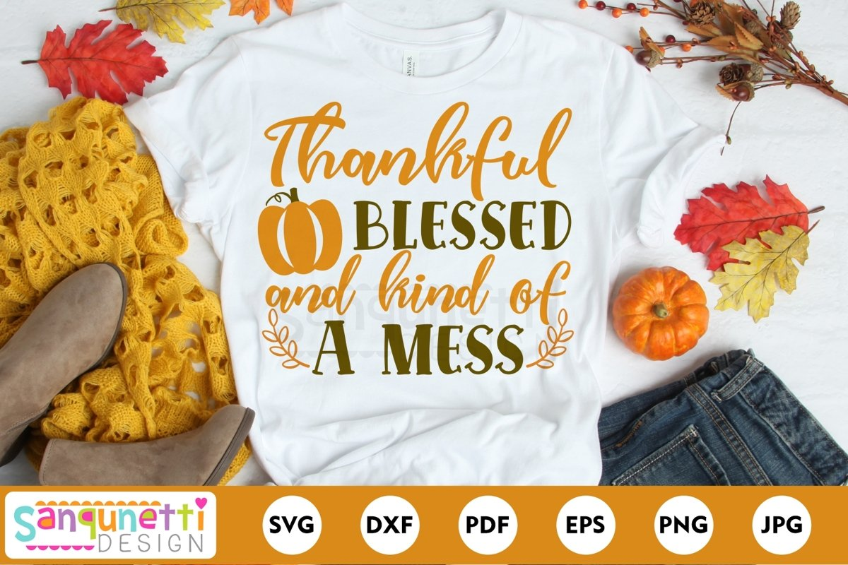 Thankful Blessed and kind of a mess SVG, Fall SVG example image 1