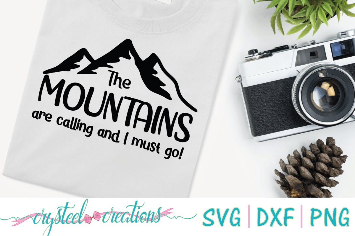 Mountains are calling and I must go! SVG, DXF, PNG example image 1