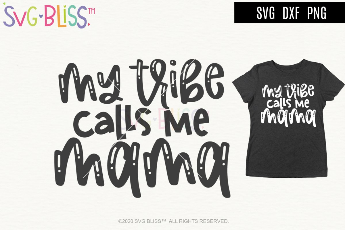 My Tribe Calls Me Mama SVG Cut File example image 1