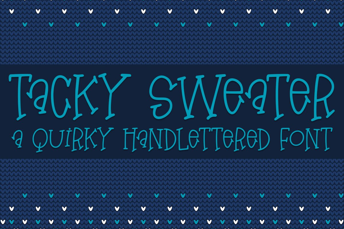 Tacky Sweater - A Quirky Hand-Lettered Font example image 1