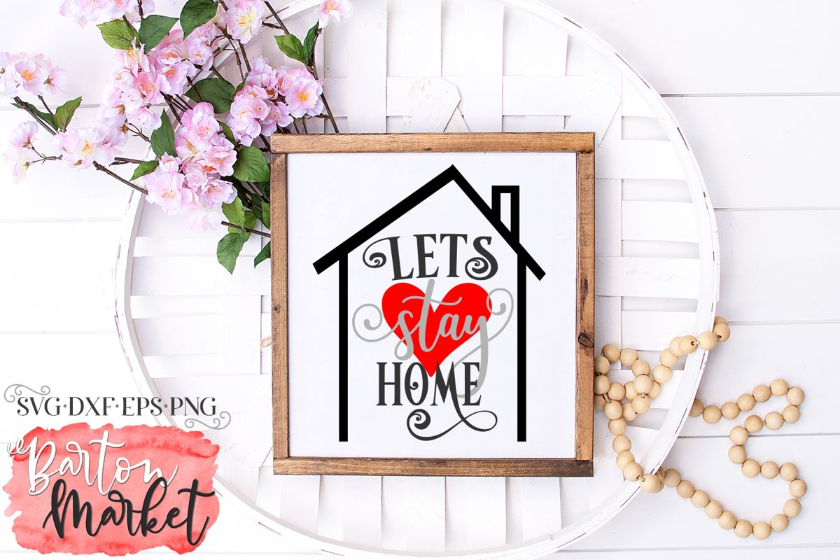 Lets Stay Home SVG DXF EPS PNG example image 1