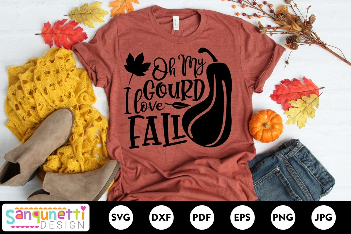 Oh My Gourd I love fall SVG, Fall Autumn Harvest cut file example image 1