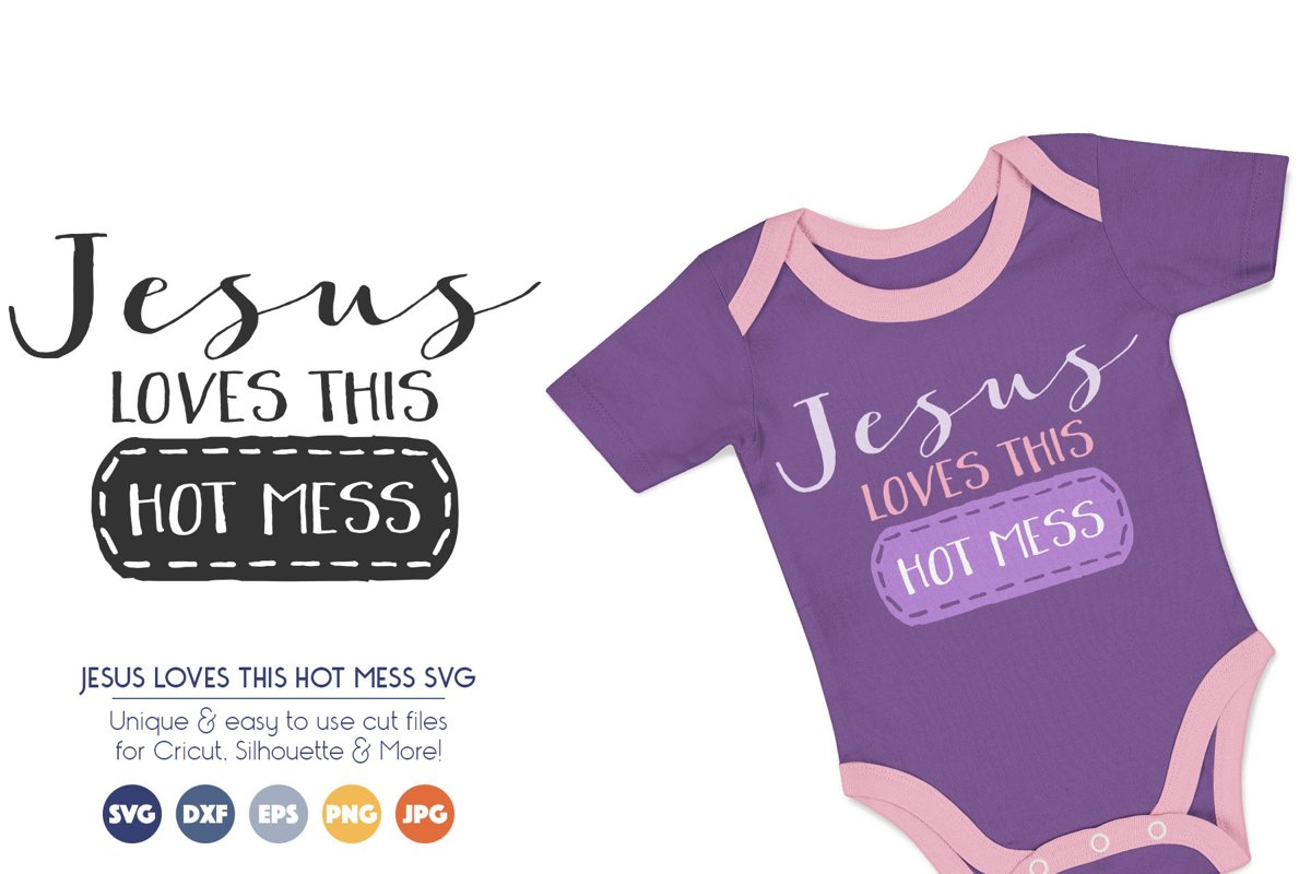 Jesus Loves This Hot Mess - SVG Cut Files example image 1