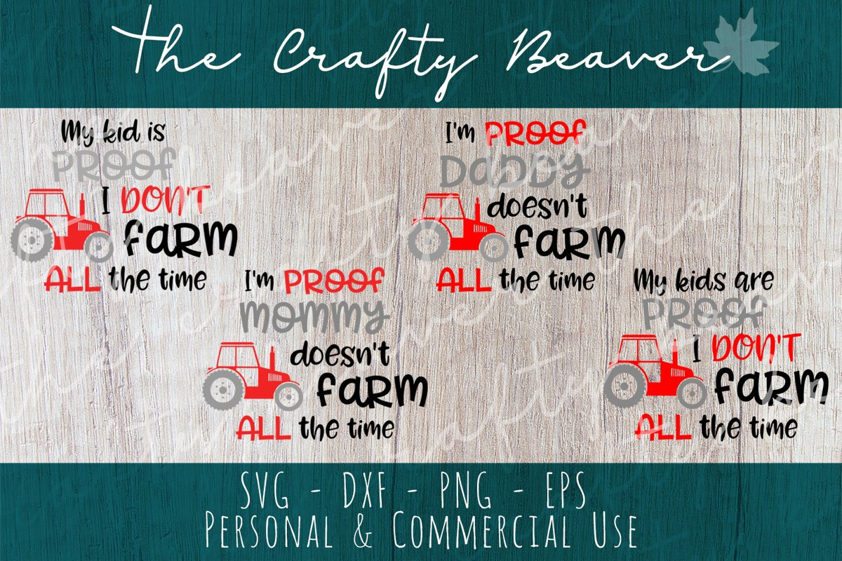I Don't farm all the time - set of 4 designs - Mommy & Daddy and single or multiple kids example image 1