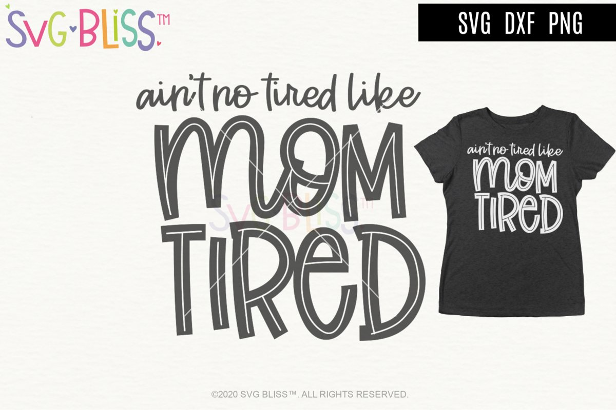 Ain't No Tired Like Mom Tired SVG Cut File example image 1