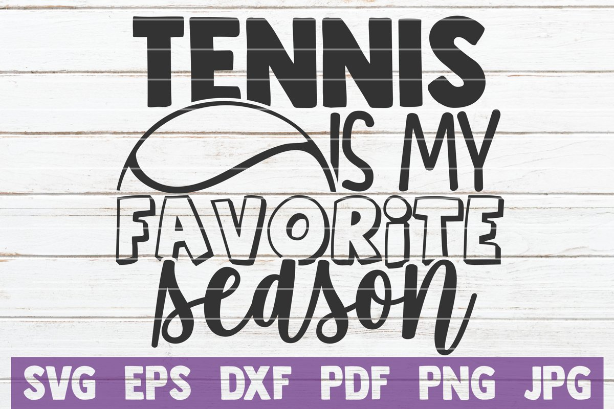 Tennis Is My Favorite Season SVG Cut File example image 1