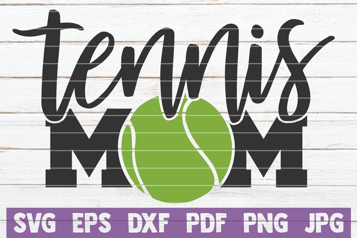Tennis Mom SVG Cut File example image 1