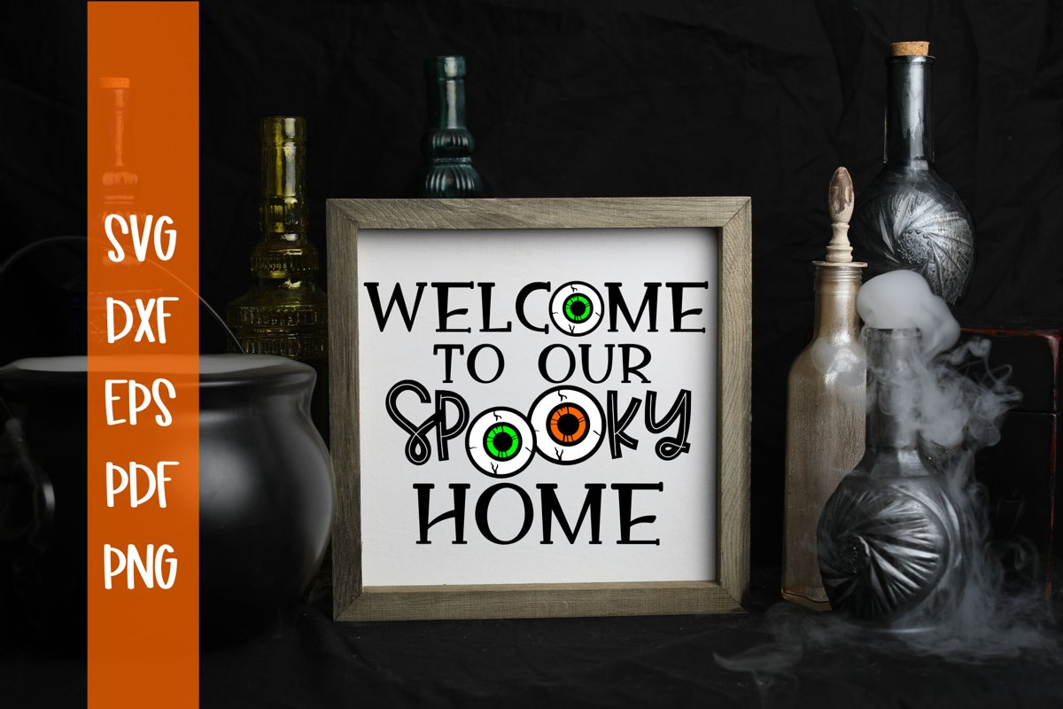 Welcome To Our Spooky Home Halloween SVG example image 1