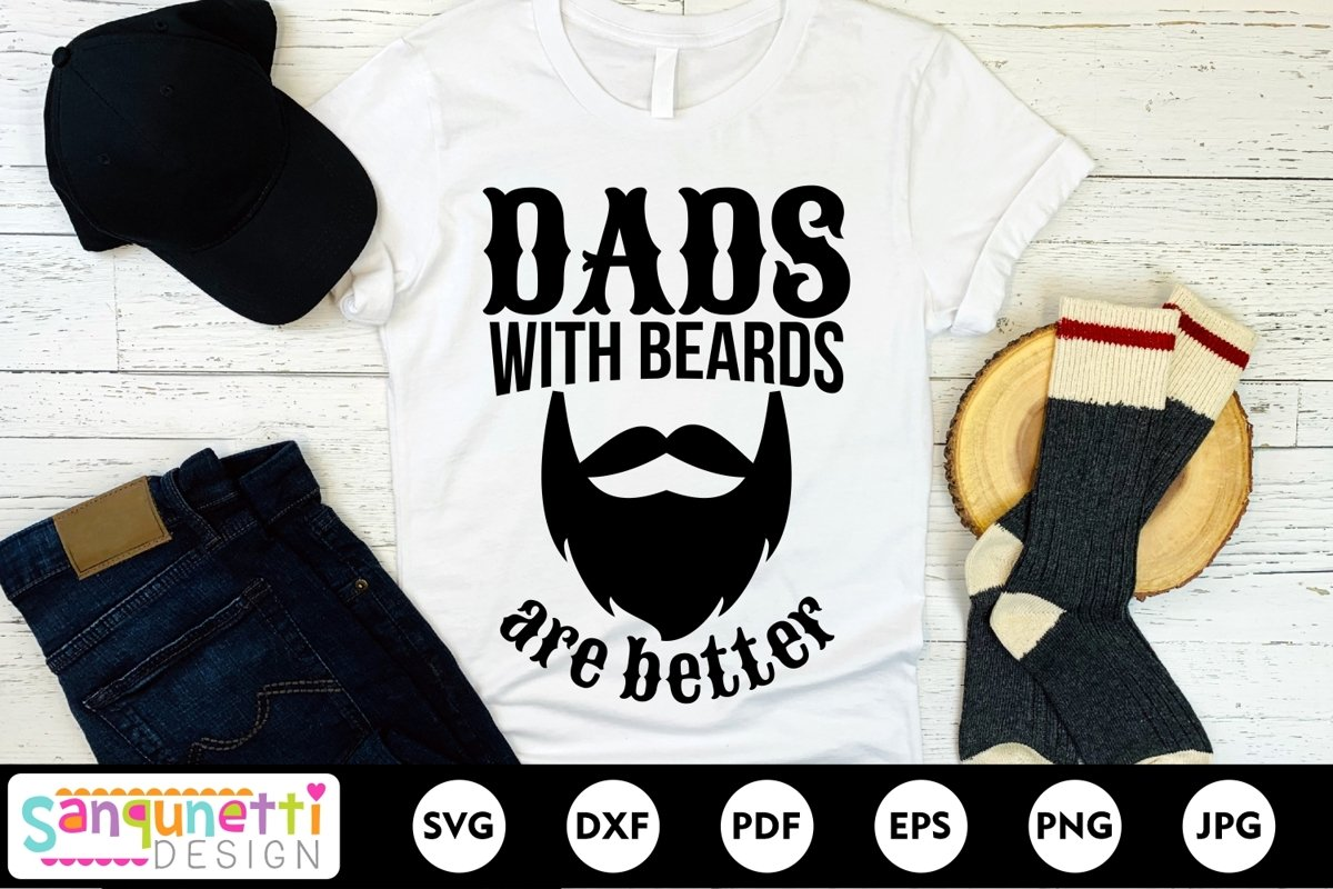 Dad's with beards are better svg, father's day example image 1