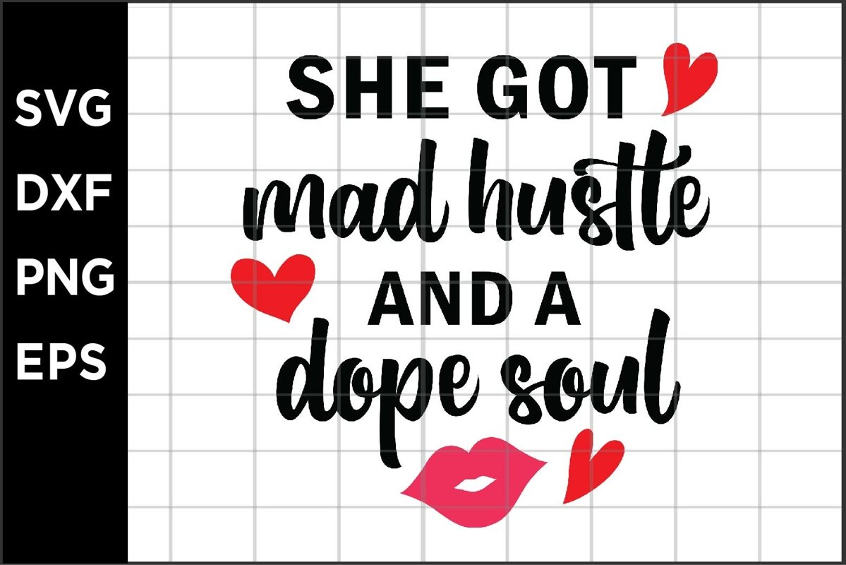 She got mad hustle and a dope soul SVG example image 1