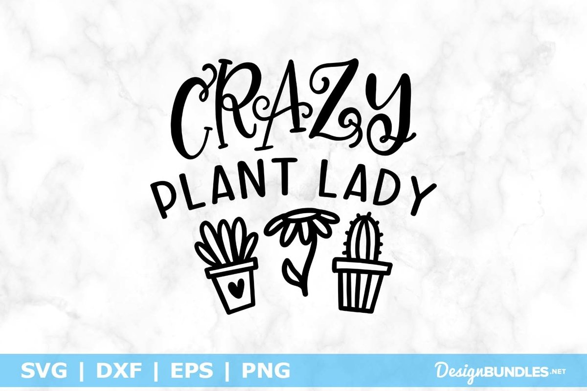Crazy Plant Lady SVG File example image 1