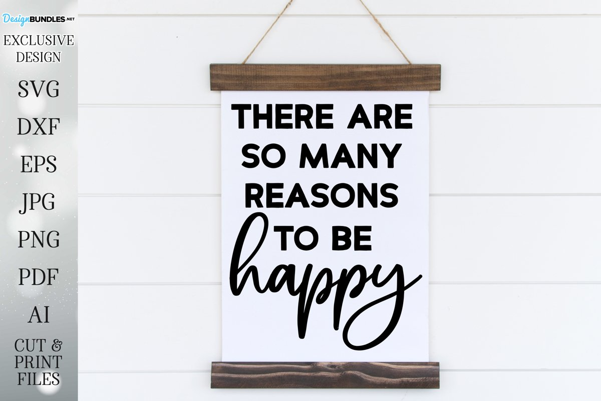 There Are So Many Reasons To Be Happy - Farmhouse Sign example image 1