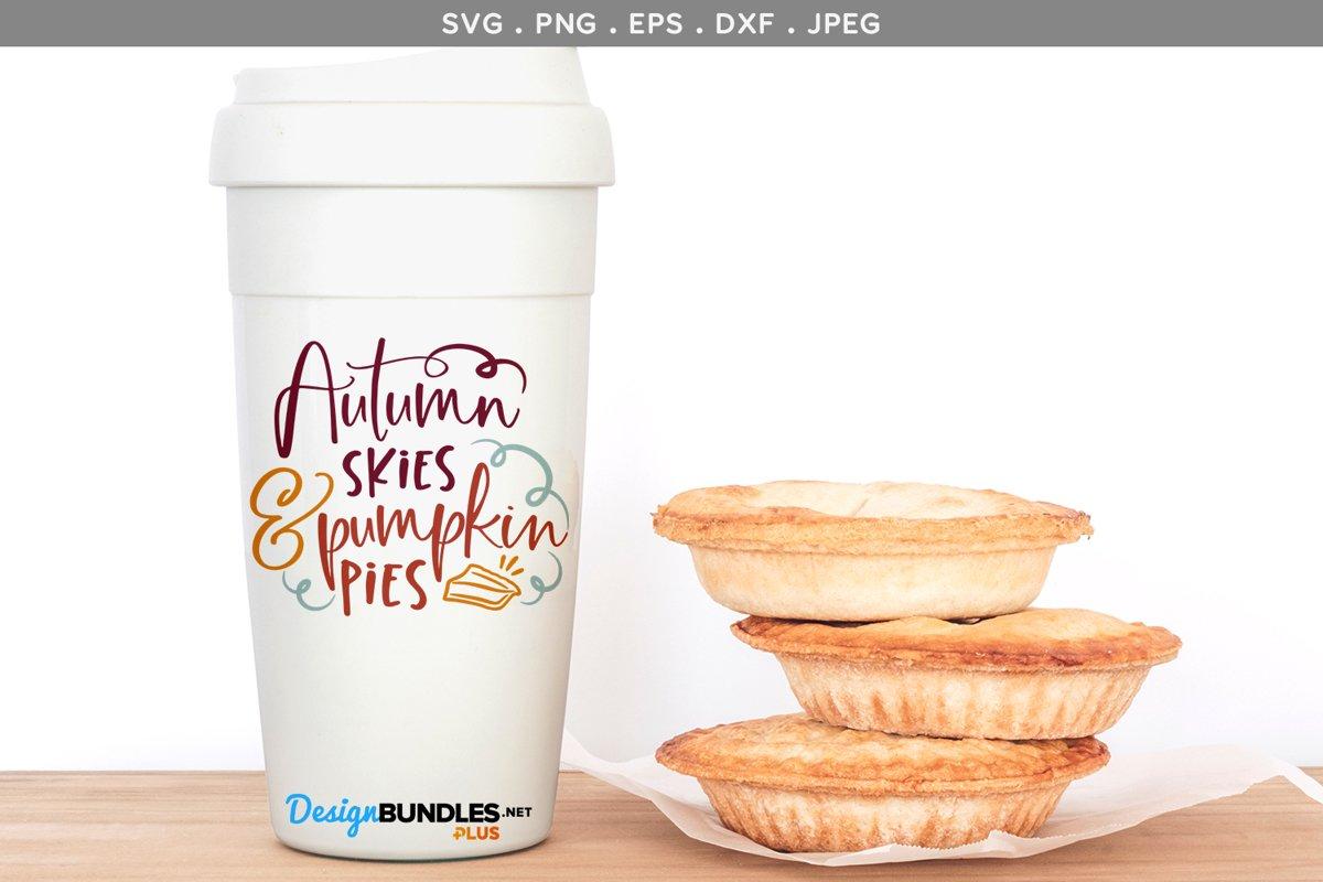Autumn Skies & Pumpkin Pies - svg, printable example image 1