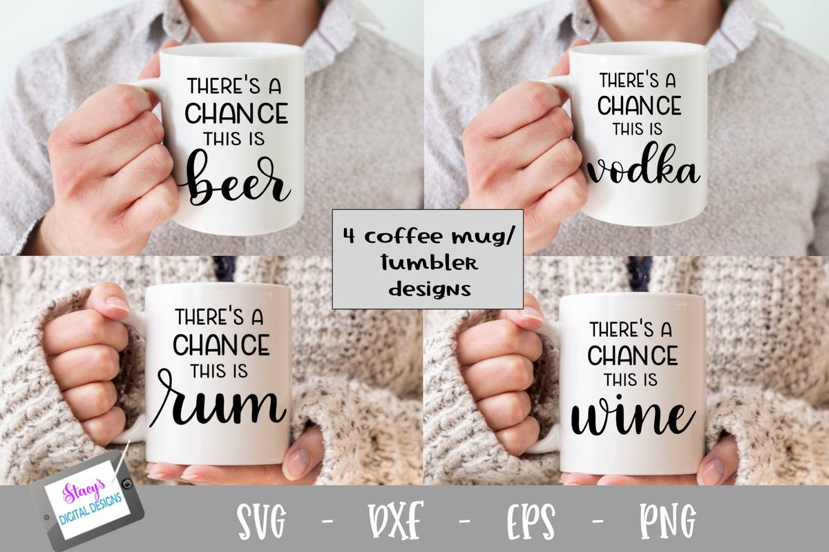 SVG Booze Bundle - There's a chance this is... example image 1