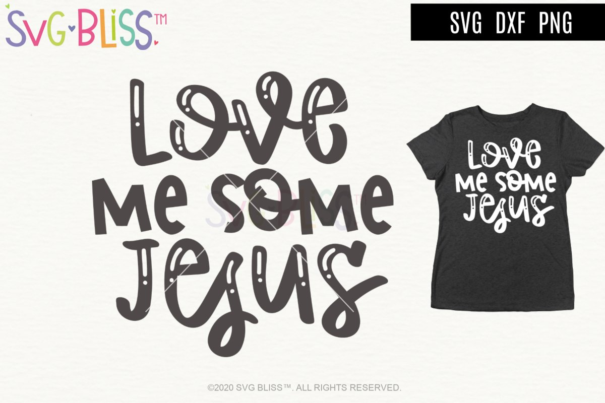 Love Me Some Jesus SVG Cut File- Christian Religious Quote example image 1