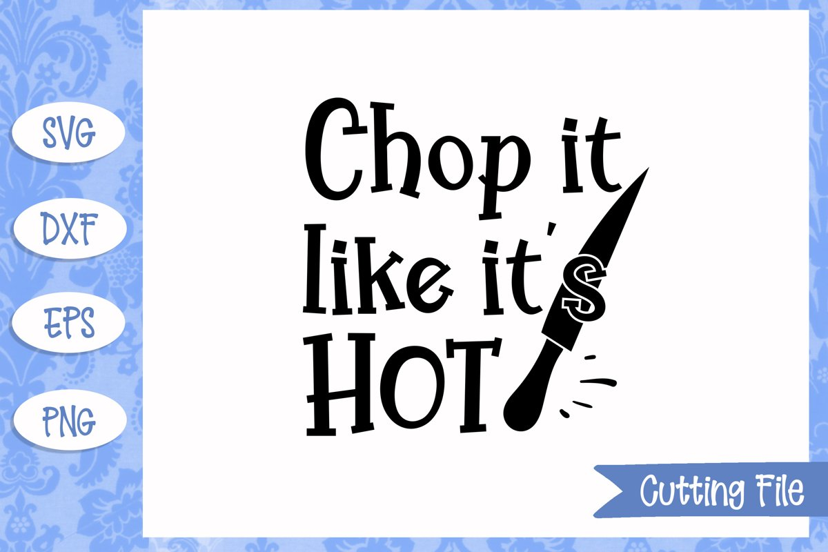 Chop it like it's hot SVG File example image 1