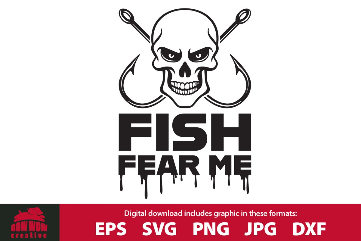 Fish Fear Me - Funny Fishing Quote Cutting File & Clipart example image 1