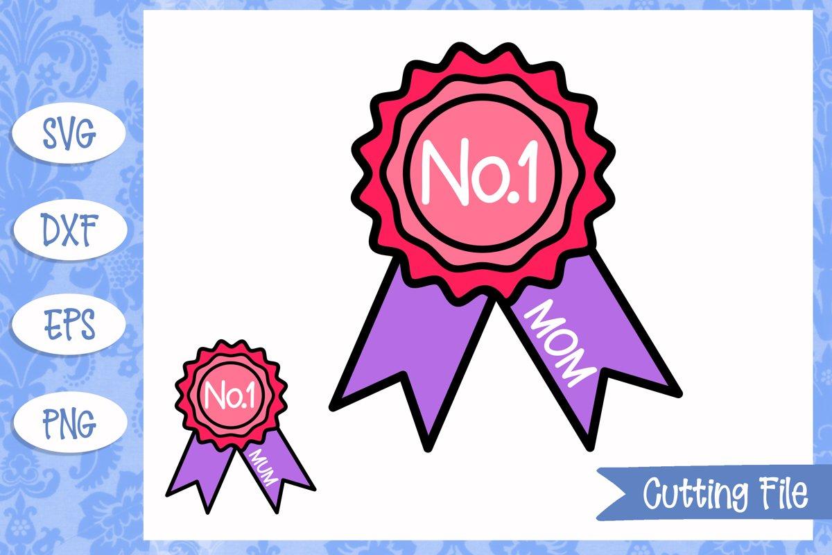 Download No.1 Mom rosette SVG File