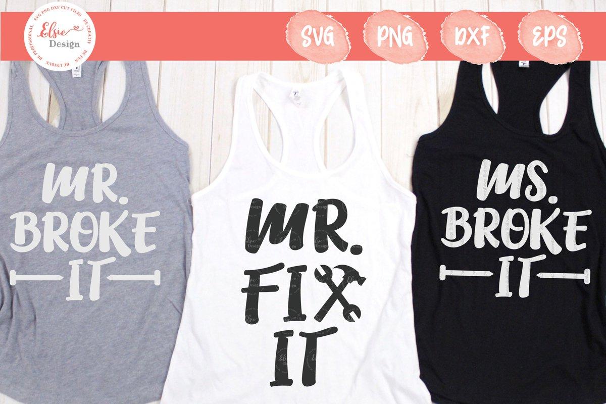 Mr Fix It, Mr Broke It, Ms Broke It SVG Cut Files example image 1