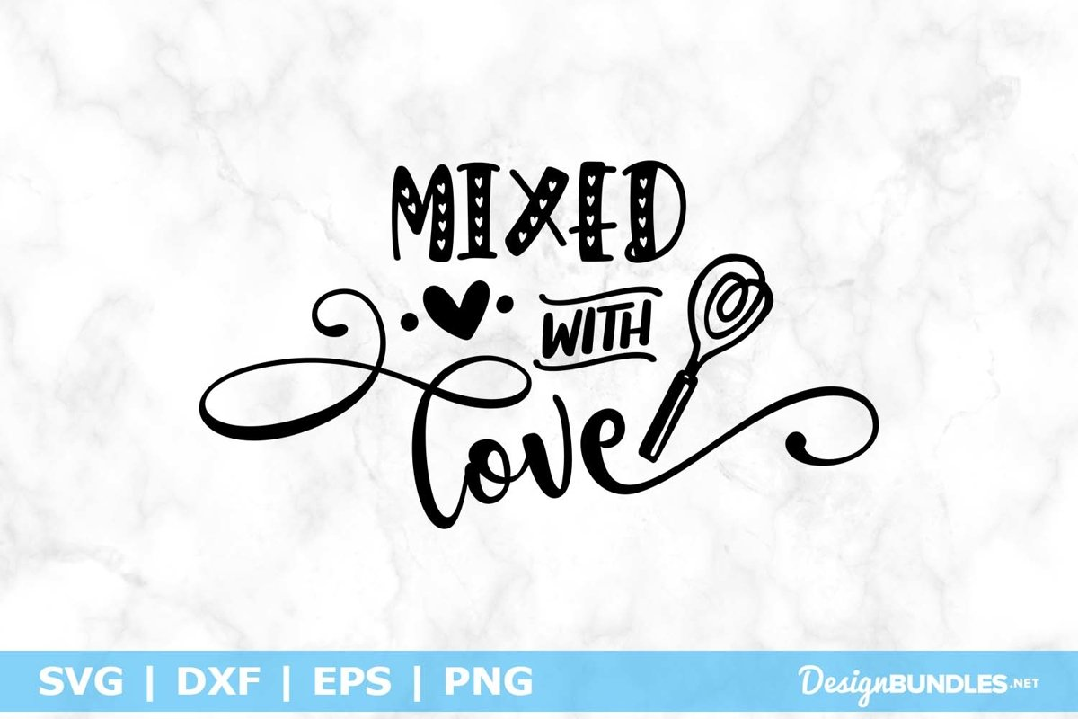 Download Mixed With Love Svg File