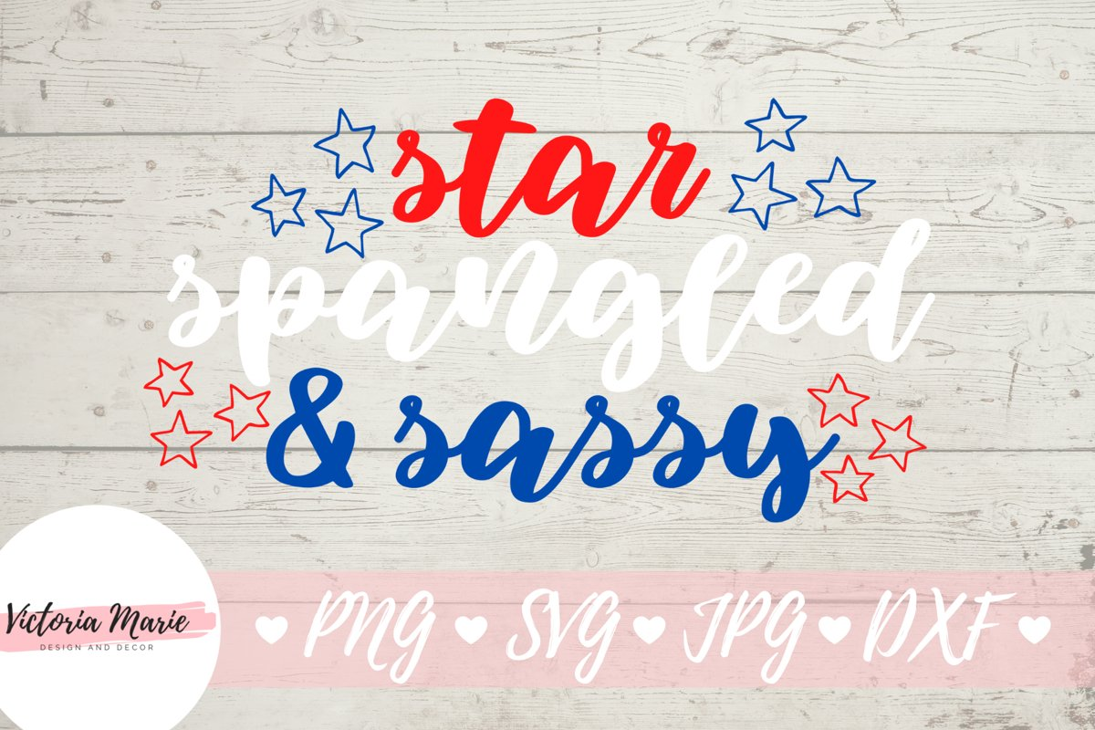 Star Spangled and Sassy SVG File, 4th of July Svg example image 1