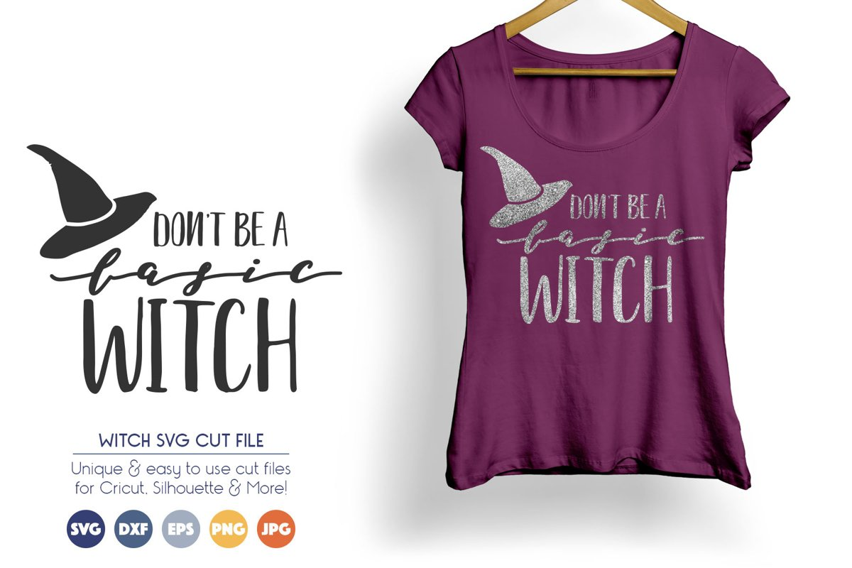 Dont Be a Basic Witch - Halloween SVG Vector example image 1