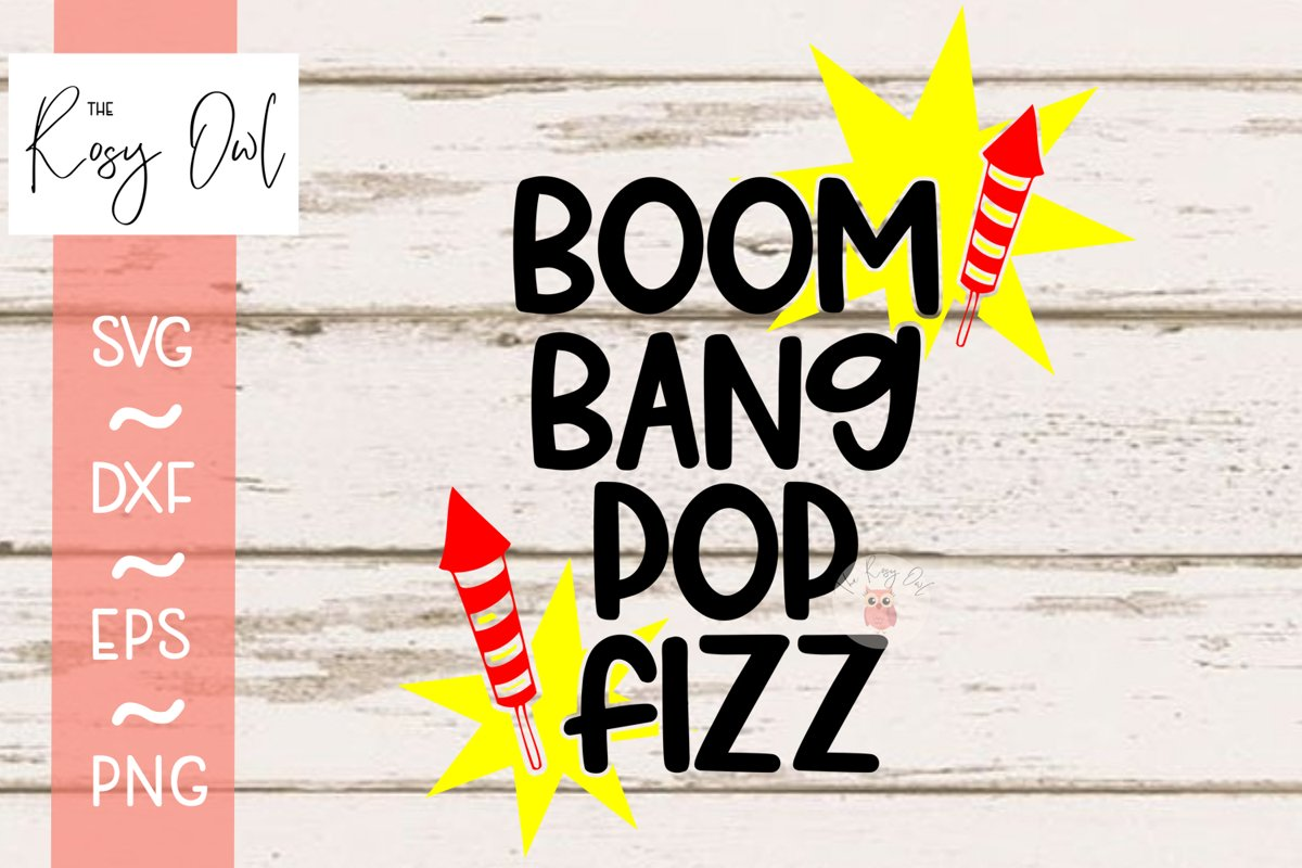 Boom Bang Pop Fizz/July 4th Digital Cut File example image 1
