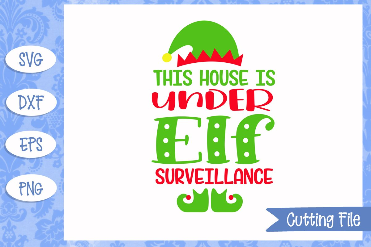 This house is under Elf Surveillance SVG Cut File example image 1