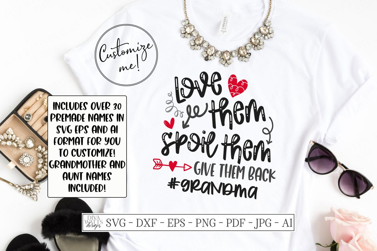 Download Love Them Spoil Them Give Them Back - Customize - Shirt SVG