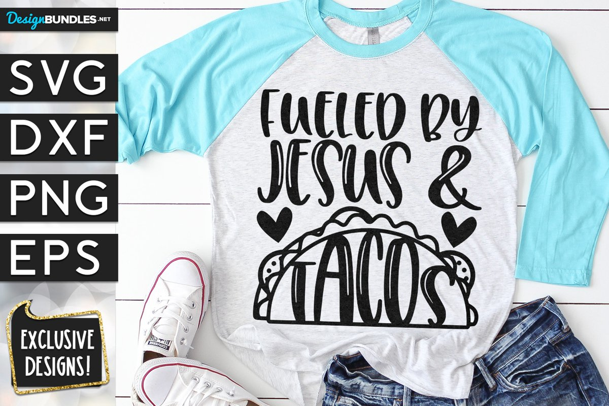 Fueled By Jesus & Tacos SVG DXF PNG EPS example image 1