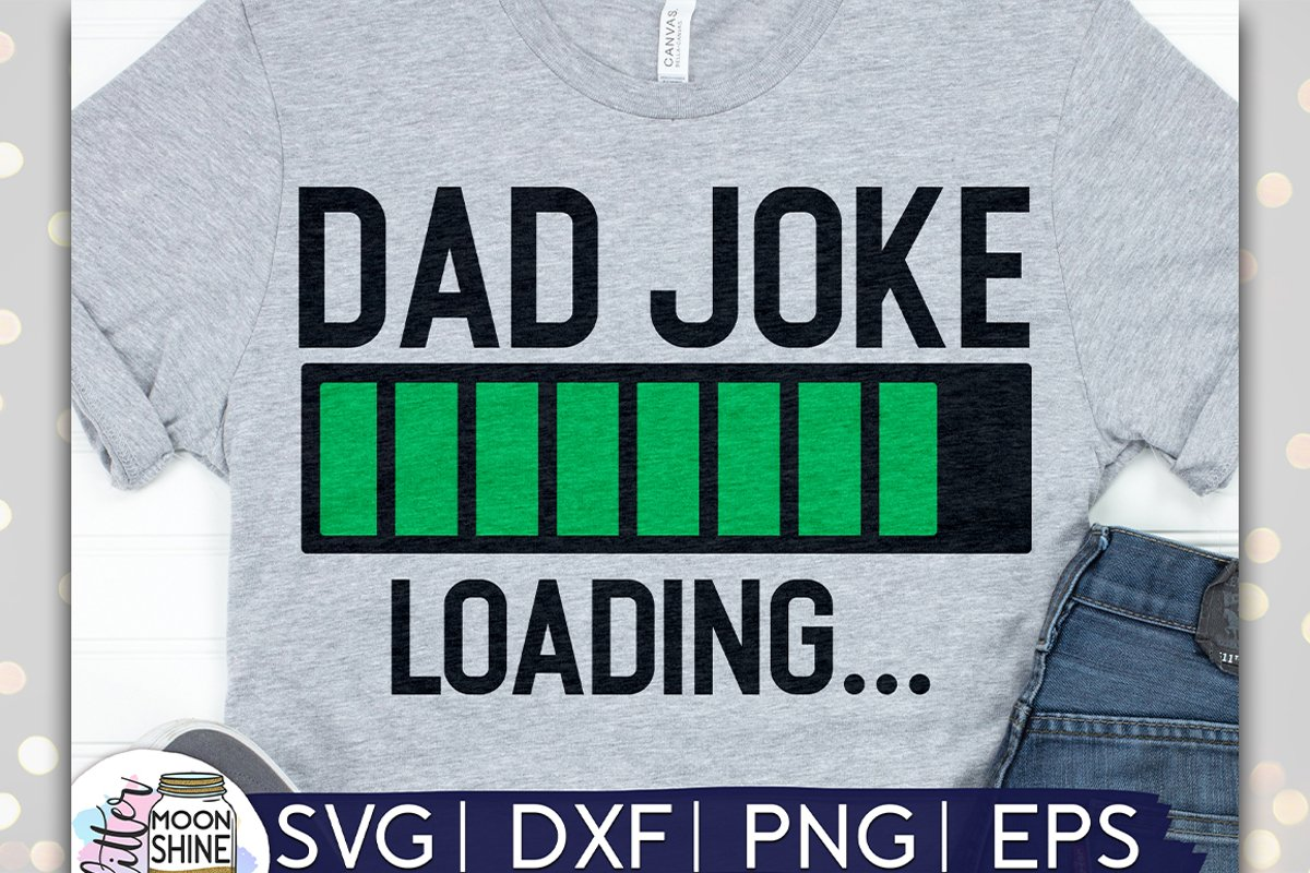 Dad Joke Loading SVG DXF PNG EPS Cutting Files example image 1