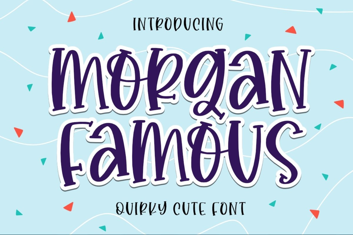 Morgan Famous - Quirky Font example image 1