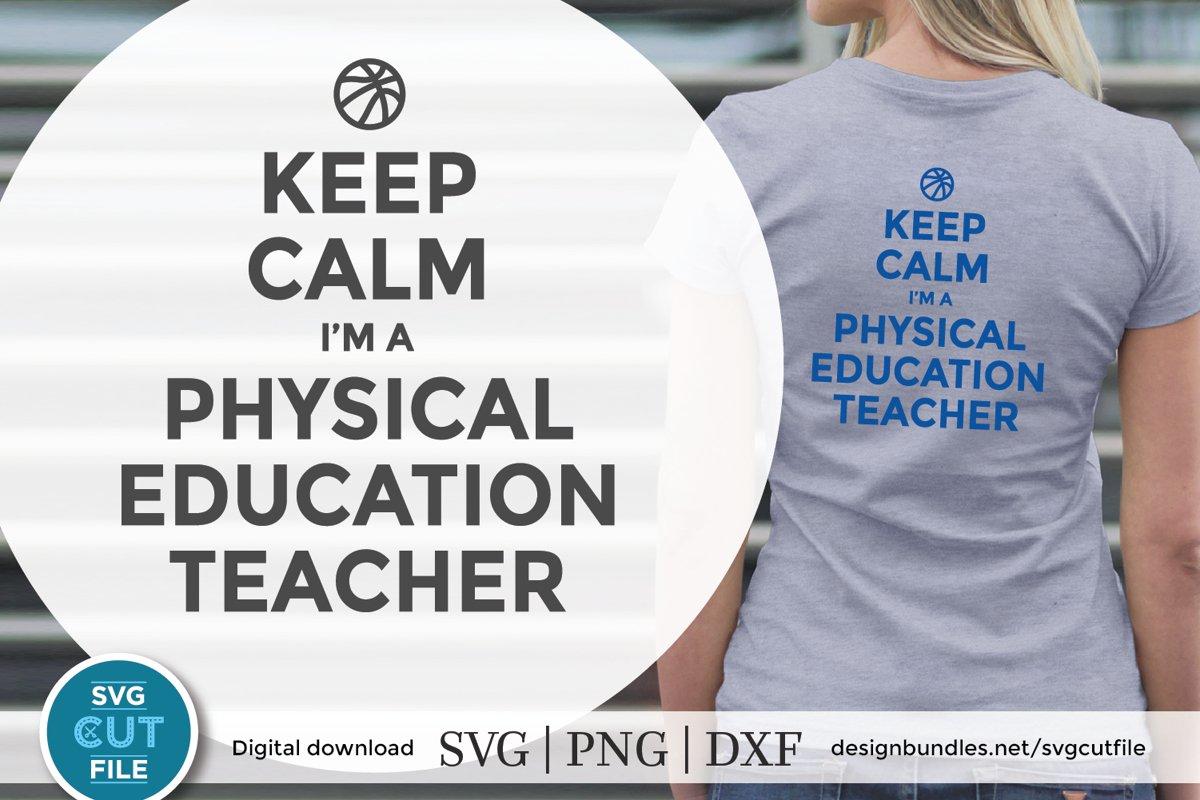 Keep Calm PE Teacher SVG - a coach or gym teacher svg example image 1