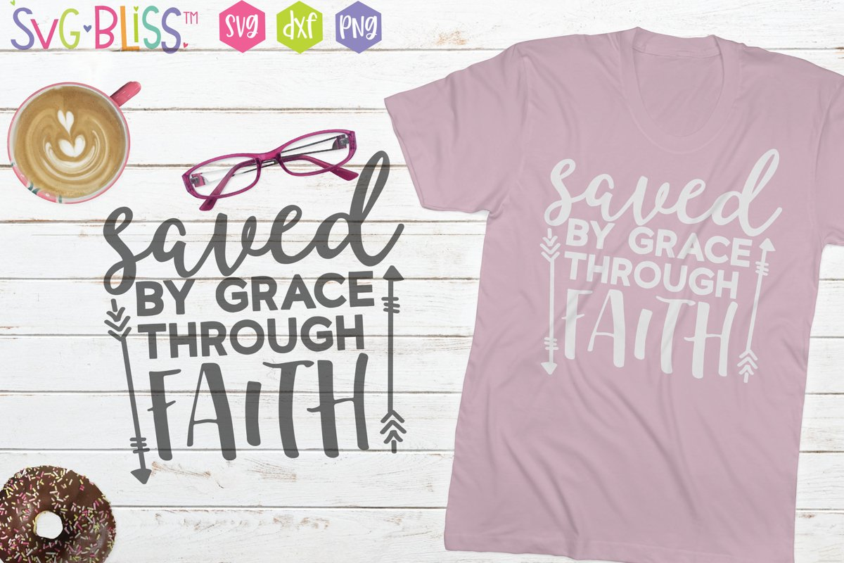 Saved By Grace Through Faith SVG- Christian Bible Verse SVG example image 1