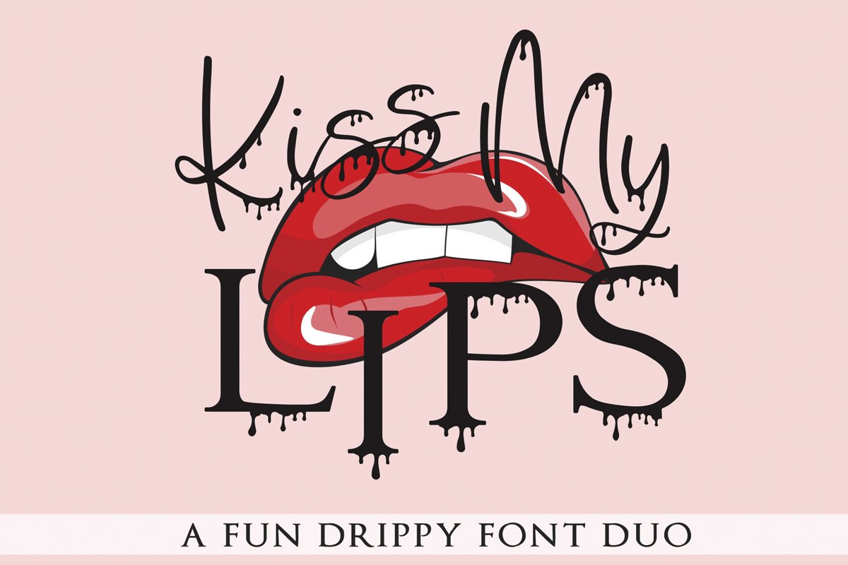 Kiss My Lips A Fun Drippy Dripping Font Duo example image 1