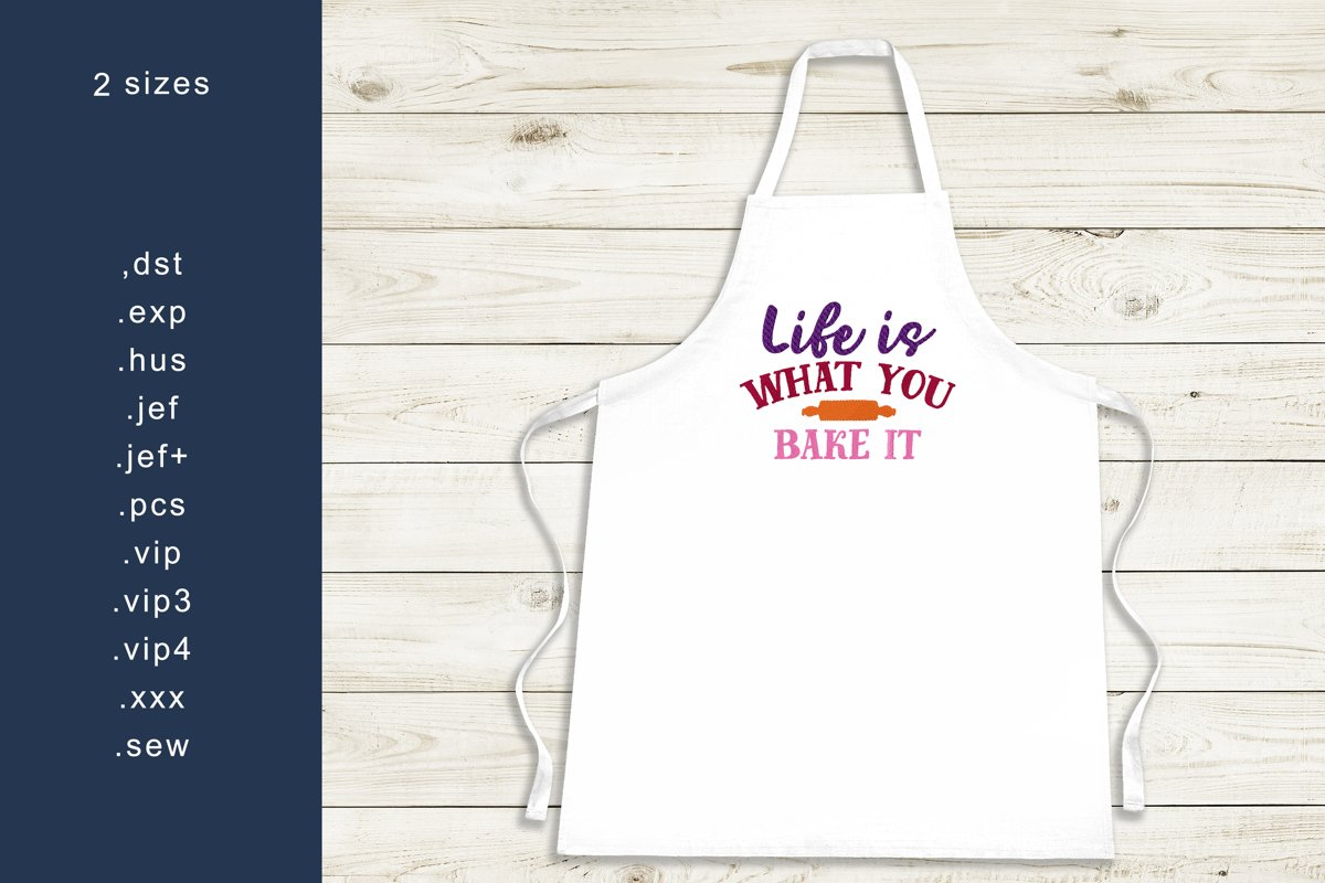 Life Is What You Bake It - Machine Embroidery Design 2 Sizes example image 1