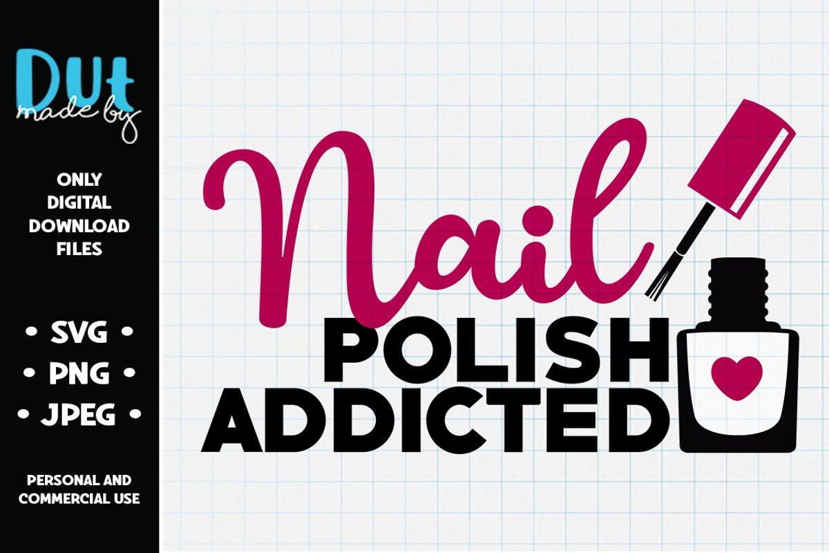 Nail Polish Addicted SVG example image 1