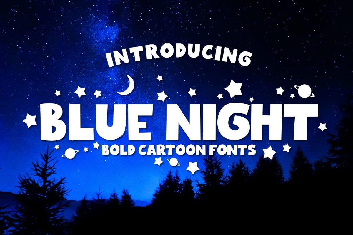 BLUE NIGHT - Bold Cartoon Fonts example image 1