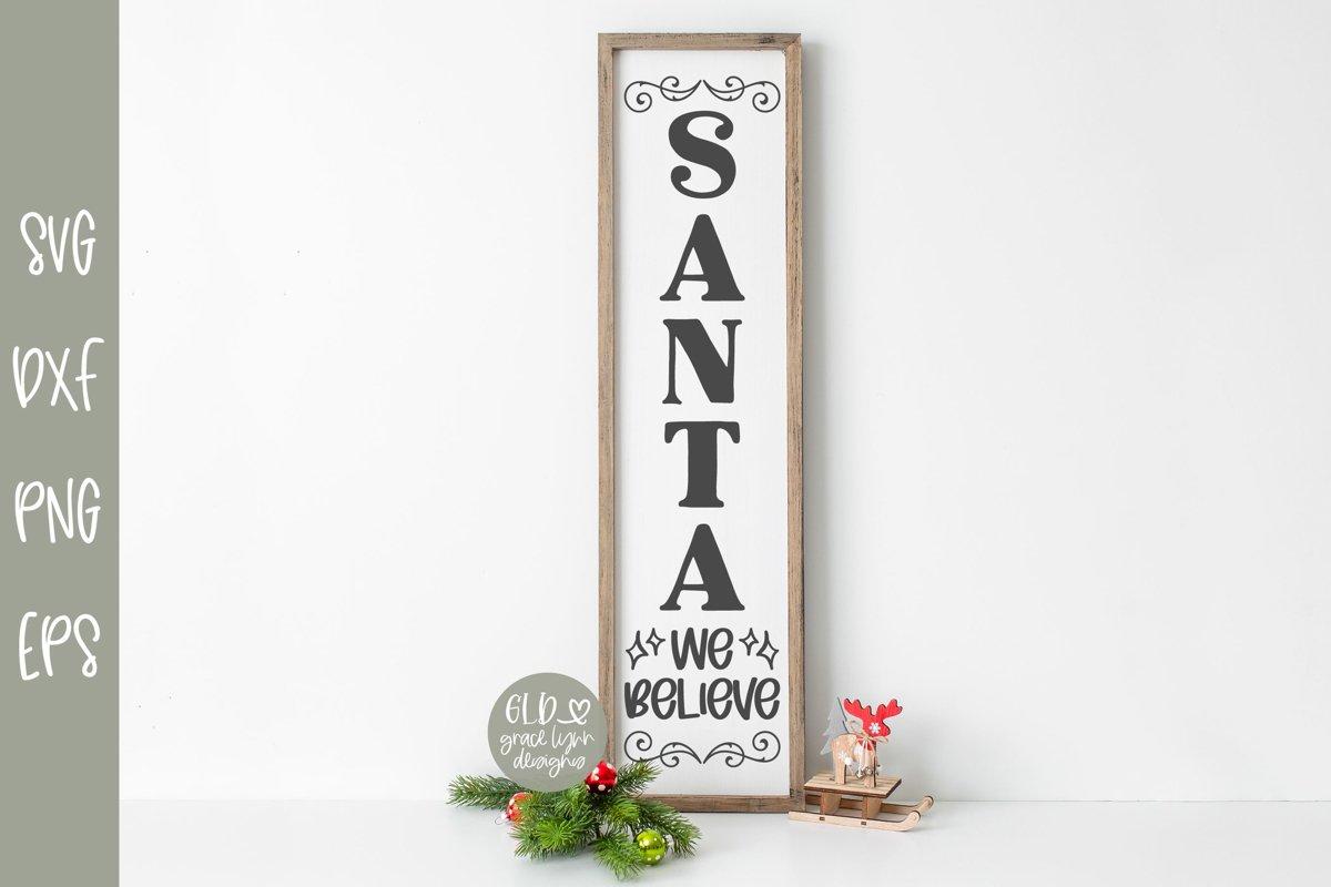 Santa We Believe - Vertical Christmas SVG example image 1