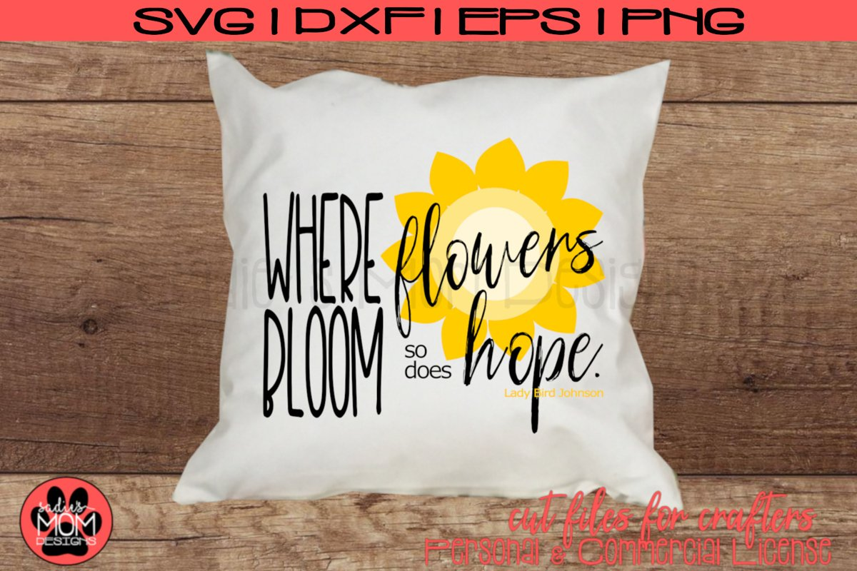 Where Flowers Bloom So Does Hope SVG   Spring Cut File example image 1