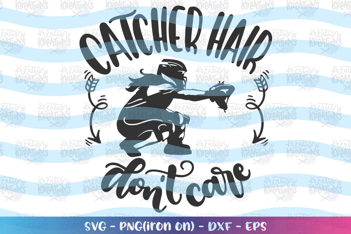 Sports svg Softball svg Catcher Hair don't care example image 1