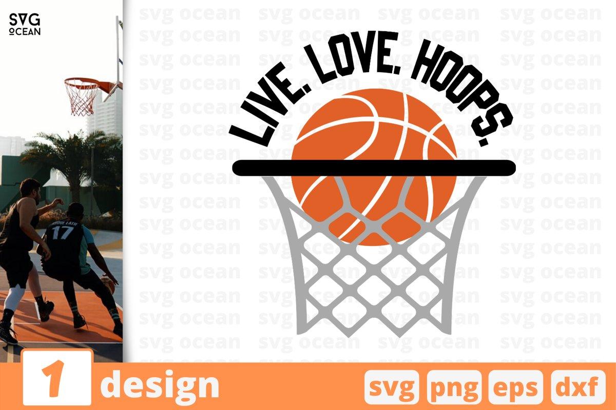LIVE LOVE HOOPS SVG CUT FILE   Basketball cricut   Net print example image 1