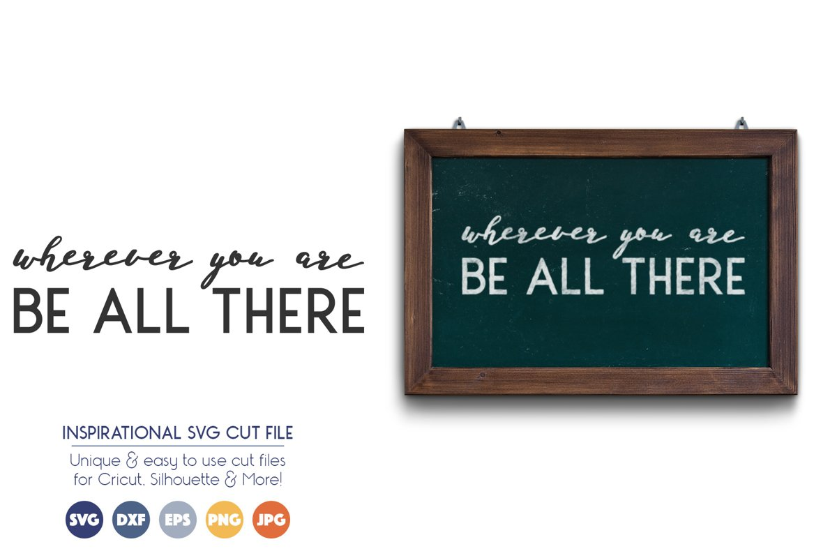 Quote SVG Files - Wherever You Are Be all There example image 1