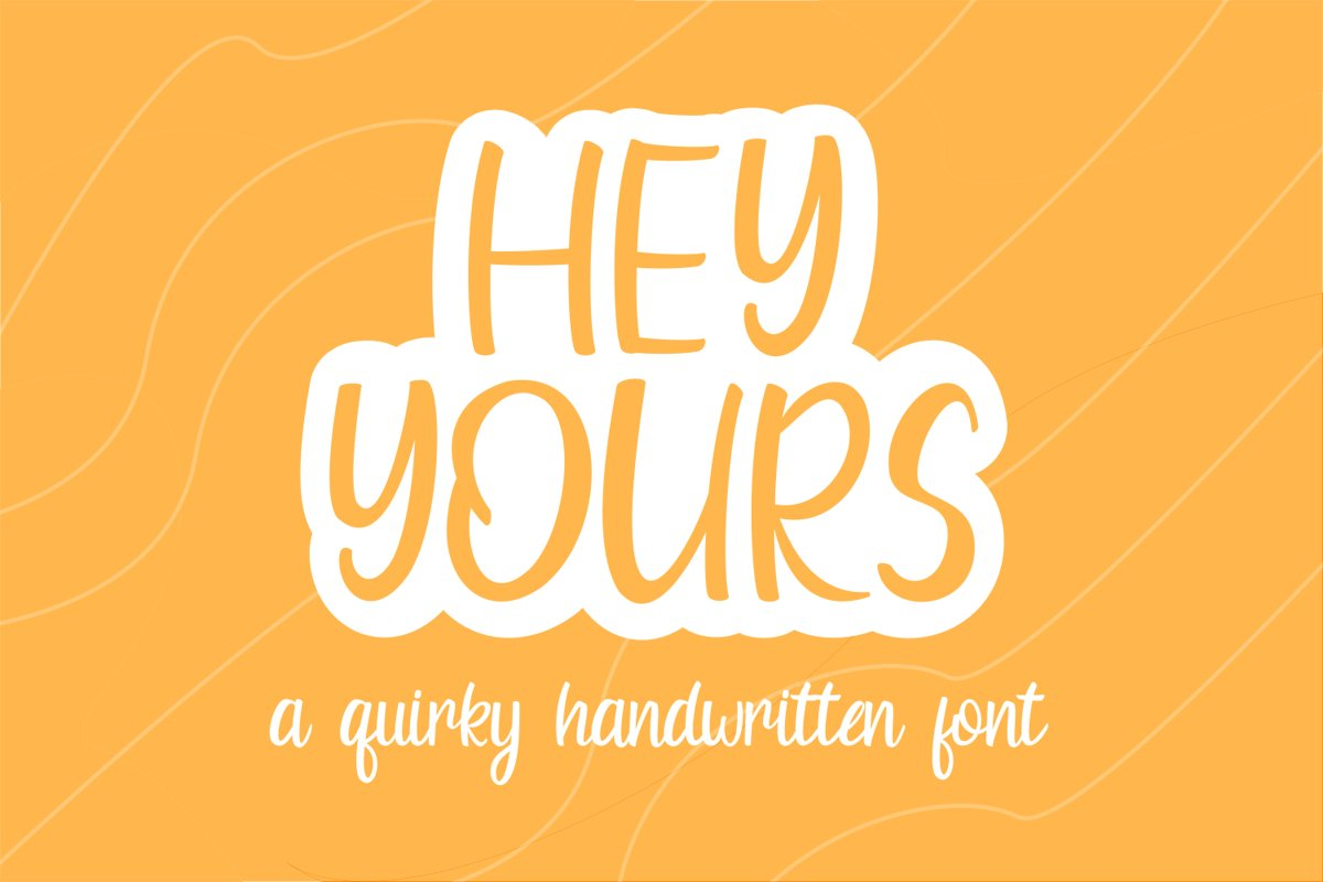 Hey Yours - A Quirky Handwritten Font example image 1