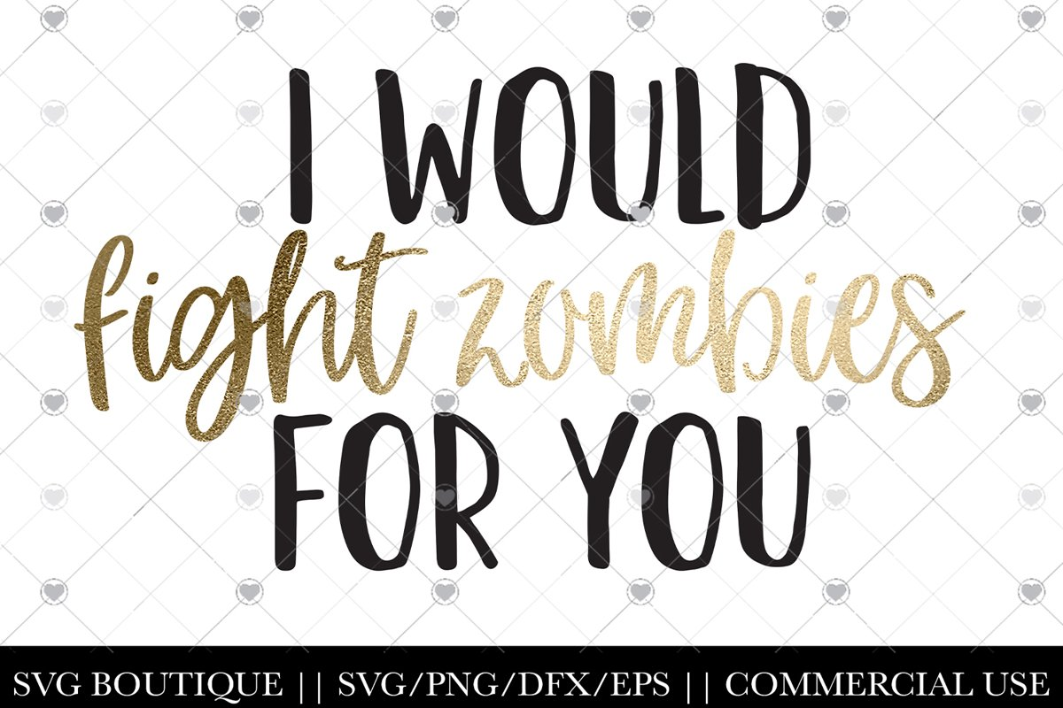 I Would Fight Zombie For You - Best Friend Sister Funny SVG example image 1