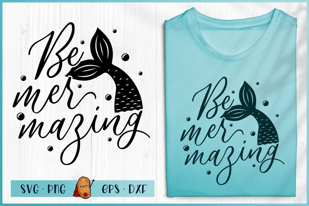 Be MerMazing SVG - Mermaid SVG - Beach SVG - Summer SVG example image 1