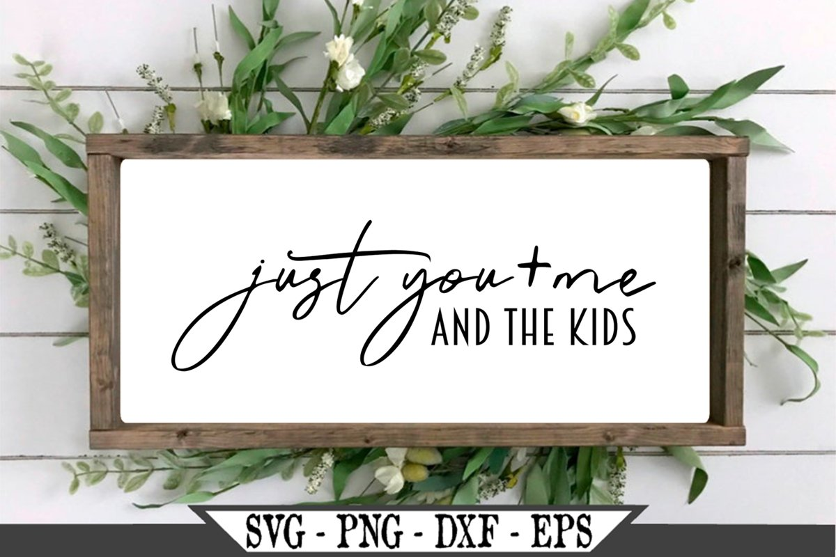 Just You And Me And The Kids SVG example image 1